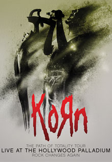 Korn: The Path Of Totality Tour - Live At The Hollywood Palladium