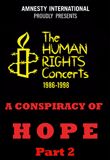 The Human Rights Concerts: A Conspiracy Of Hope, Pt. 2