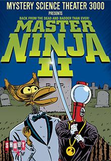 MST3K: Master Ninja II
