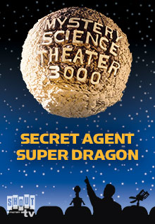MST3K: Secret Agent Super Dragon