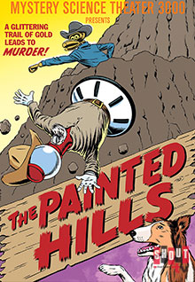 MST3K: The Painted Hills
