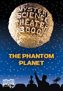 MST3K: The Phantom Planet
