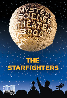 MST3K: The Starfighters