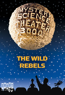 MST3K: The Wild Rebels