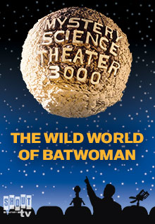 MST3K: The Wild World Of Batwoman