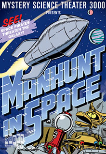 MST3K: Manhunt In Space