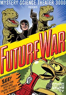 MST3K: Future War
