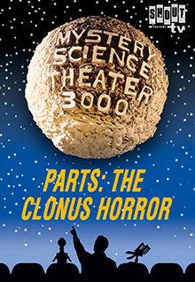 MST3K: Parts: The Clonus Horror