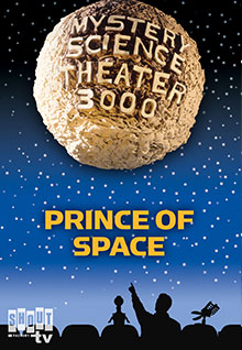 MST3K: Prince Of Space