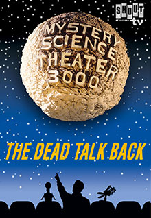 MST3K: The Dead Talk Back