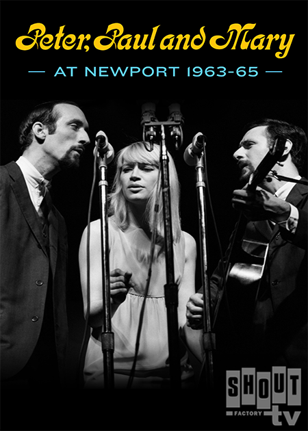 Peter, Paul And Mary: At Newport 1963-65