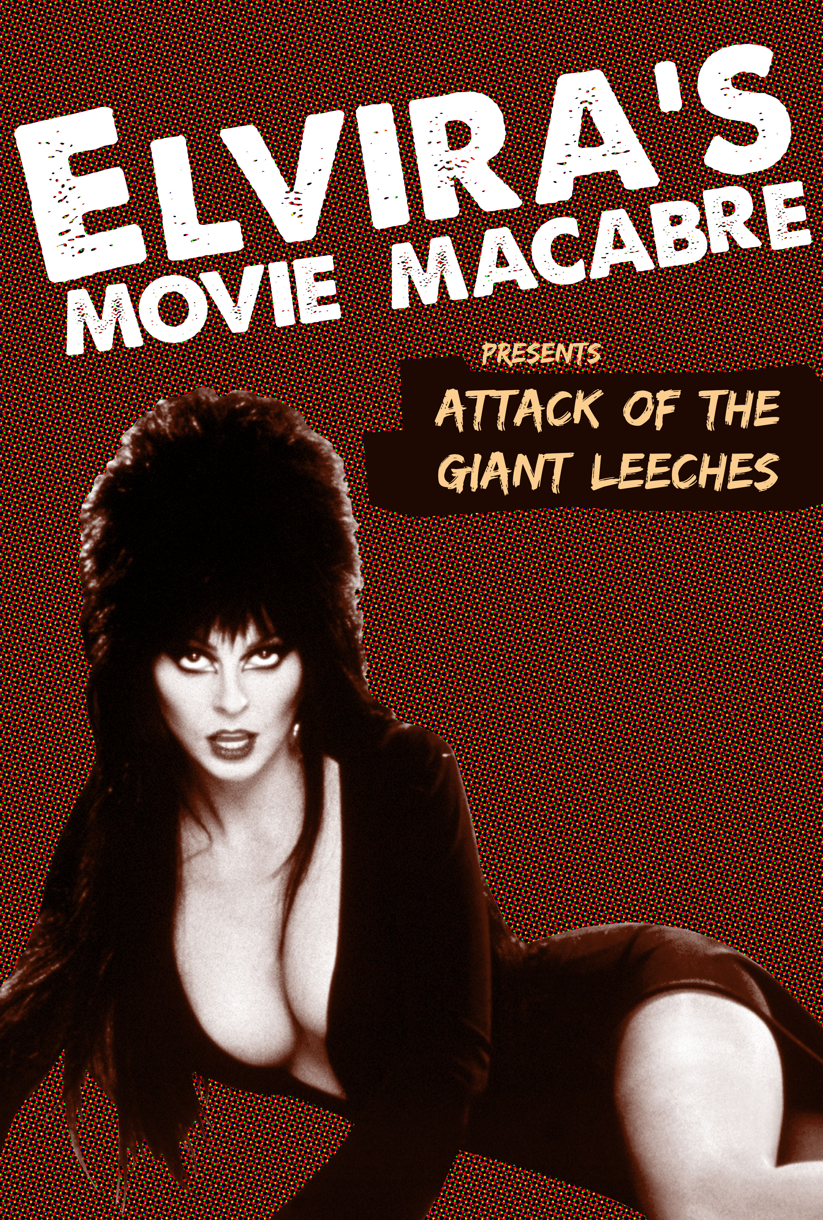 Elvira's Movie Macabre: Attack Of The Giant Leeches