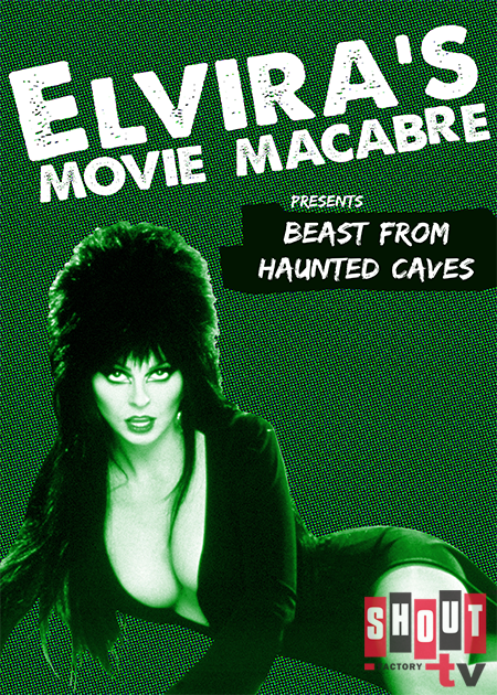 Elvira's Movie Macabre: Beast From Haunted Cave