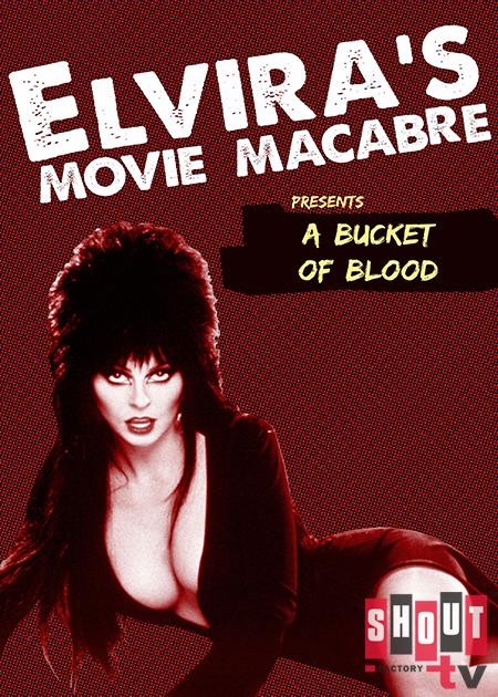 Elvira's Movie Macabre: A Bucket Of Blood