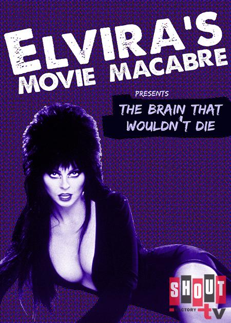 Elvira's Movie Macabre: The Brain That Wouldn't Die
