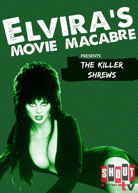 Elvira's Movie Macabre: The Killer Shrews