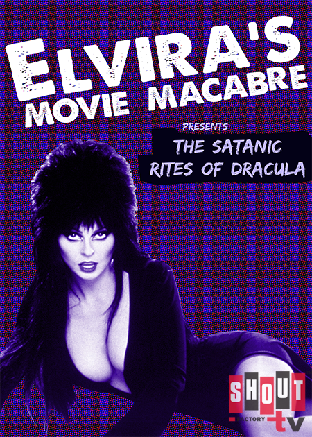 Elvira's Movie Macabre: The Satanic Rites Of Dracula