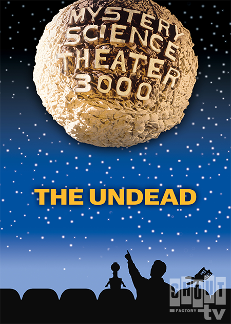 MST3K: The Undead