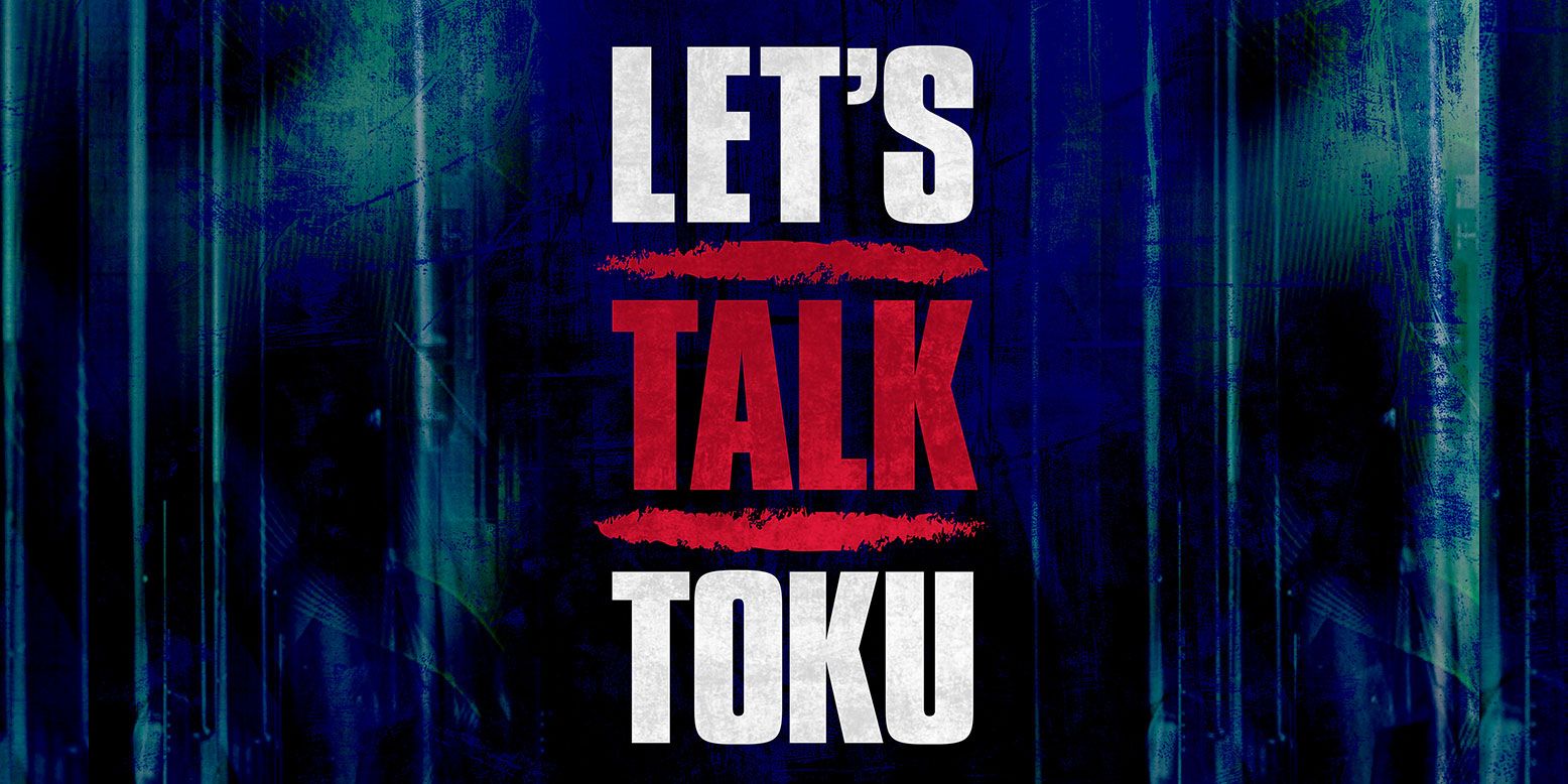 Let's Talk Toku