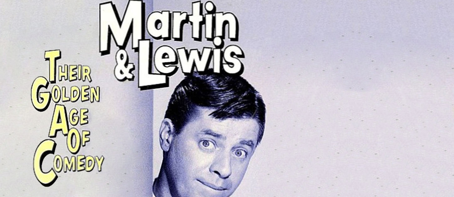 Martin And Lewis: Their Golden Age Of Comedy