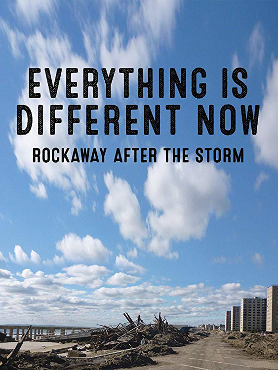 Everything is Different Now - Rockaway After the Storm