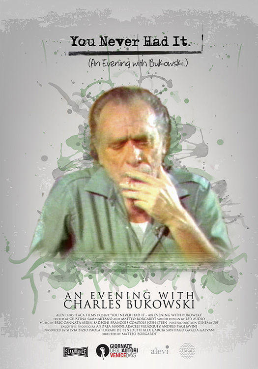 You Never Had It: An Evening with Bukowski