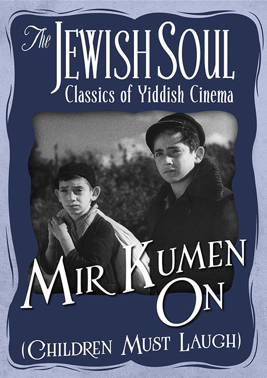 The Jewish Soul: Classics of Yiddish Cinema - Mir Kumen On (Children Must Laugh)