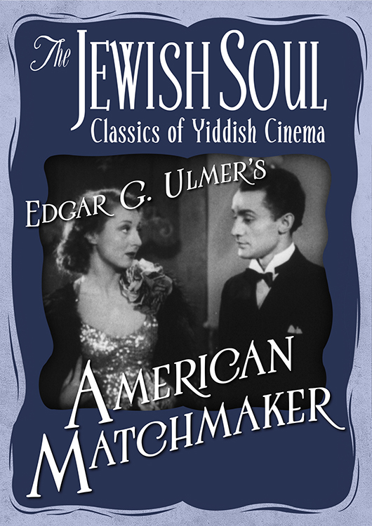 The Jewish Soul: Classics of Yiddish Cinema -  American Matchmaker