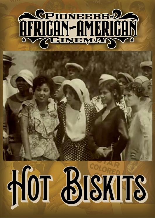 Pioneers of African-American Cinema: Hot Biskits