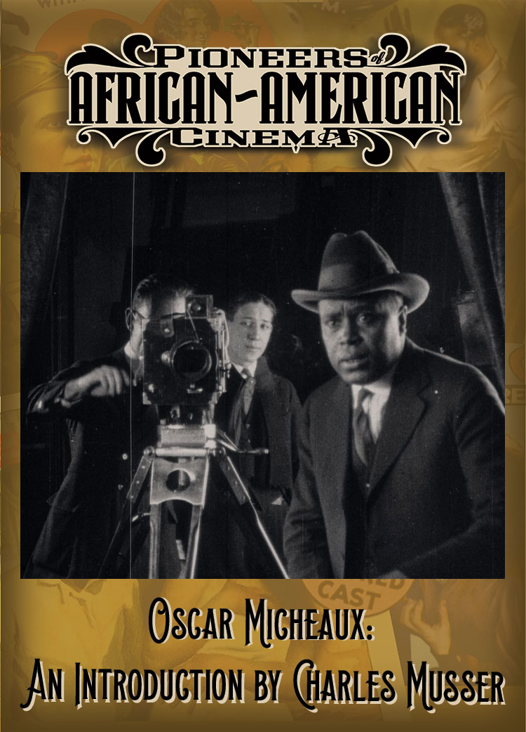 Oscar Micheaux: An Introduction by Charles Musser
