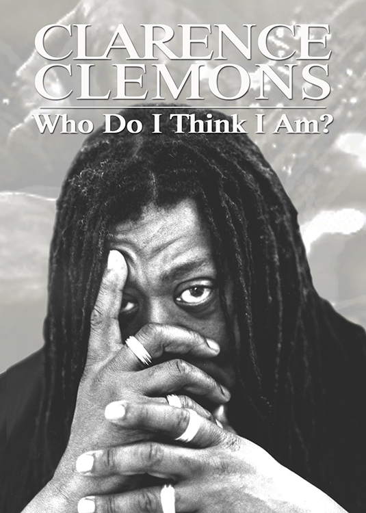 Clarence Clemons: Who Do I Think I Am